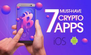 7 Must-Have Mobile Apps for Crypto Users