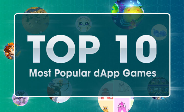 Top 10 Most Popular dApp Games